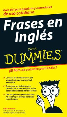 Frases en Ingles Para Dummies / English Phrases for Dummies By Brenner, Gail