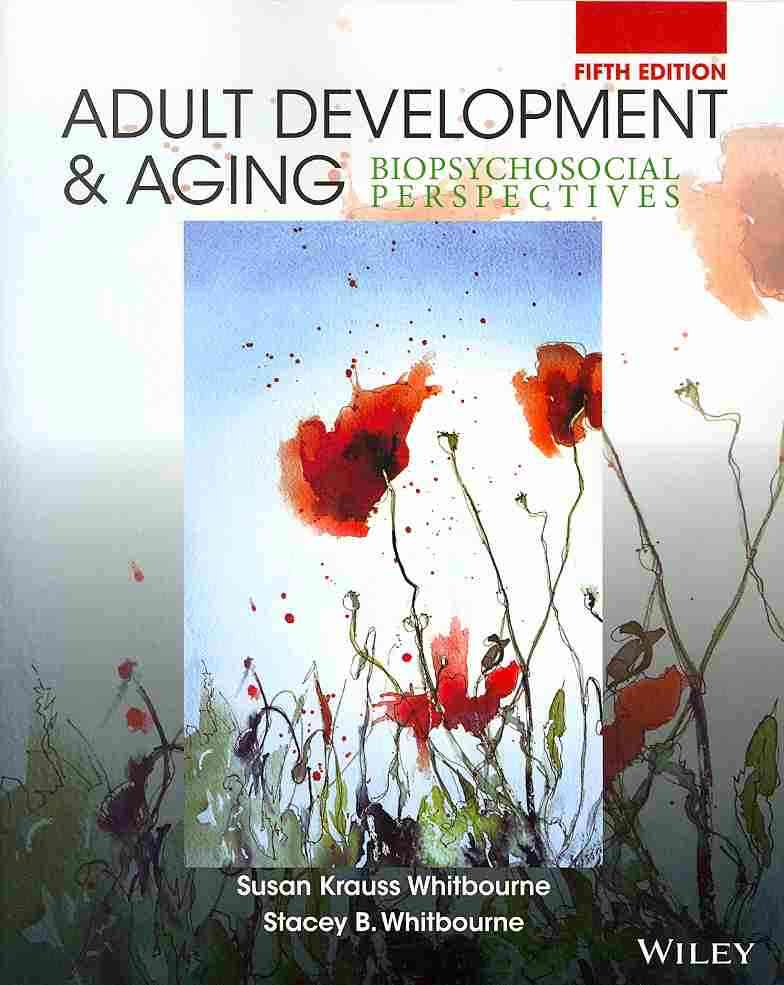 Adult Development and Aging By Whitbourne, Susan Krauss/ Whitbourne, Stacey B.